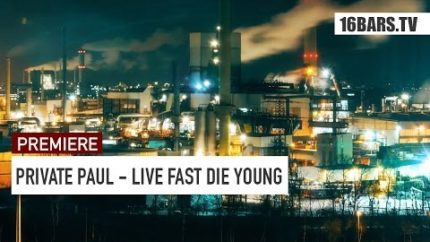 Private Paul & Rotten Monkey - Live Fast Die Young (16BARS.TV PREMIERE)